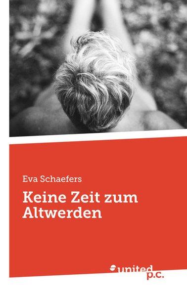 Eva Schäfers Keine Zeit zum Älterwerden Buch